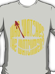 Who Watches the Watchmen? T-Shirt