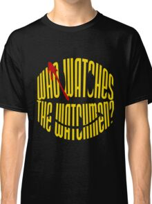 Who Watches the Watchmen? Classic T-Shirt