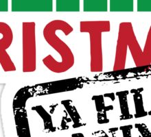 Merry Christmas Ya Filthy Animal Sticker