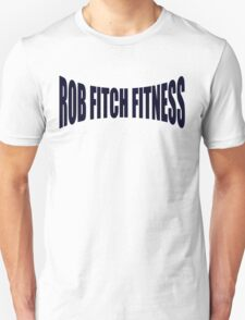 Rob Fitch Fitness T-Shirt