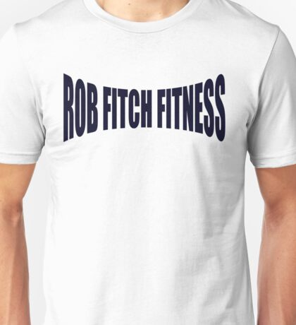 Rob Fitch Fitness Unisex T-Shirt