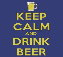 Keep Calm And Drink Beer by HelloSteffy