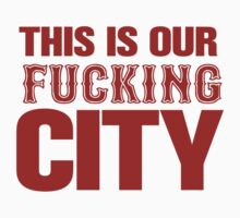 This Is Our Fucking City Shirt (Red) by typeo