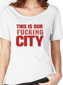 This Is Our Fucking City Shirt (Red) Women's Relaxed Fit T-Shirt