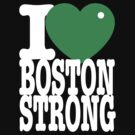 I Green Heart Boston Strong dark tshirt by BrBa