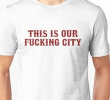 This Is Our Fucking City Shirt (Red) Unisex T-Shirt