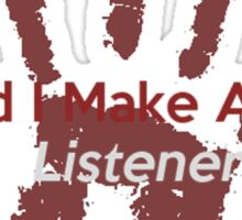 Great Listener Sticker