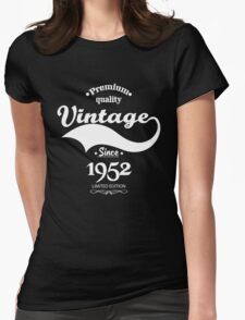 Premium Quality Vintage Since 1952 Limited Edition Womens Fitted T-Shirt