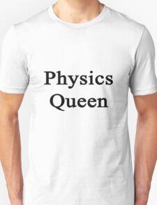Physics Queen  Unisex T-Shirt