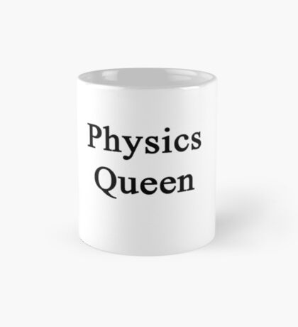 Physics Queen  Mug