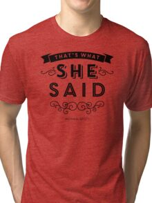 The Office - That's What She Said (BW version) Tri-blend T-Shirt