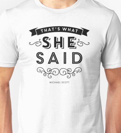 The Office - That's What She Said (BW version) Unisex T-Shirt