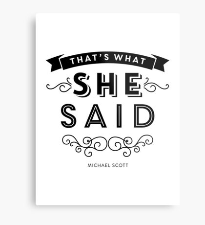 The Office - That's What She Said (BW version) Metal Print