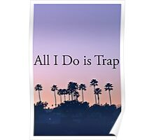 All I Do Is Trap Poster