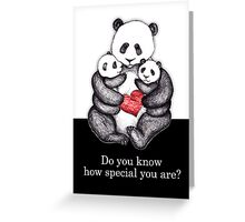 Do you know how special you are?  Greeting Card
