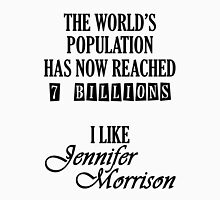 Jennifer Morrison - 7 billion Unisex T-Shirt