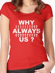 Why Always Us? Women's Fitted Scoop T-Shirt