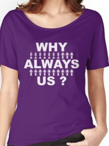 Why Always Us? Women's Relaxed Fit T-Shirt