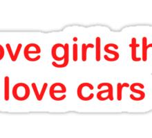 Love girls that love cars Sticker