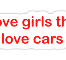 Love girls that love cars Sticker
