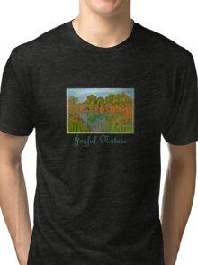Joyful Nature Tri-blend T-Shirt