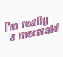 Really a Mermaid T-Shirt