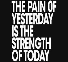 Pain of Yesterday - Dark Unisex T-Shirt