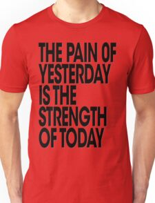 Pain of Yesterday - Light Unisex T-Shirt
