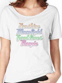 Sunshine. Moonlight. Good Times. Boogie. Women's Relaxed Fit T-Shirt