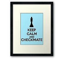Keep Calm And Checkmate Framed Print