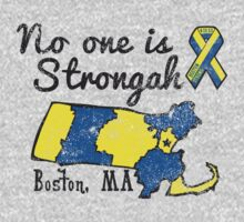 "No One is ""Strongah"" - Boston Strong by DCVisualArts"