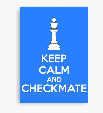 Keep Calm And Checkmate Canvas Print