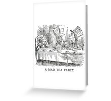 "Alice In Wonderland ""Mad Tea Party""   Greeting Card"