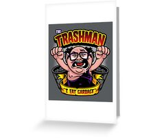 The Trashman Greeting Card