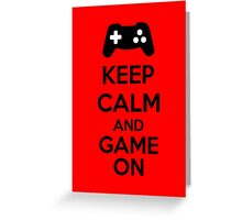 Keep Calm And Game On Greeting Card