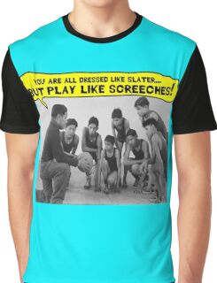 Dress Like Slater; Play Like Screech Graphic T-Shirt