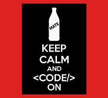 Keep Calm And Code On Unisex T-Shirt