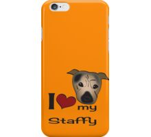 I love my staffy iPhone Case/Skin