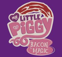 My Little Piggy - Bacon is Magic by Dane Ault