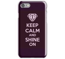 Keep CAlm And Shine On iPhone Case/Skin