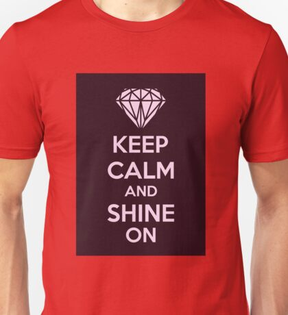 Keep Calm And Shine On Unisex T-Shirt