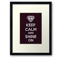 Keep CAlm And Shine On Framed Print