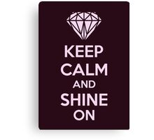 Keep CAlm And Shine On Canvas Print