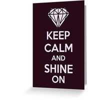Keep CAlm And Shine On Greeting Card