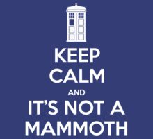 KEEP CALM and It's not a mammoth by Golubaja