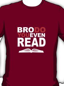 Bro, Do You Even Read T-Shirt