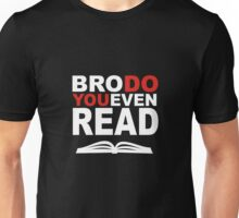 Bro, Do You Even Read Unisex T-Shirt
