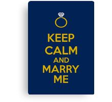 Keep Calm And Marry Me Canvas Print