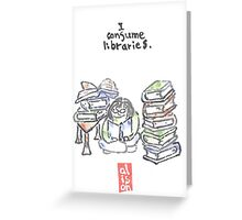 I consume libraries -- watercolor postcard Greeting Card