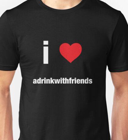 I love adrinkwithfriends part deux  Unisex T-Shirt